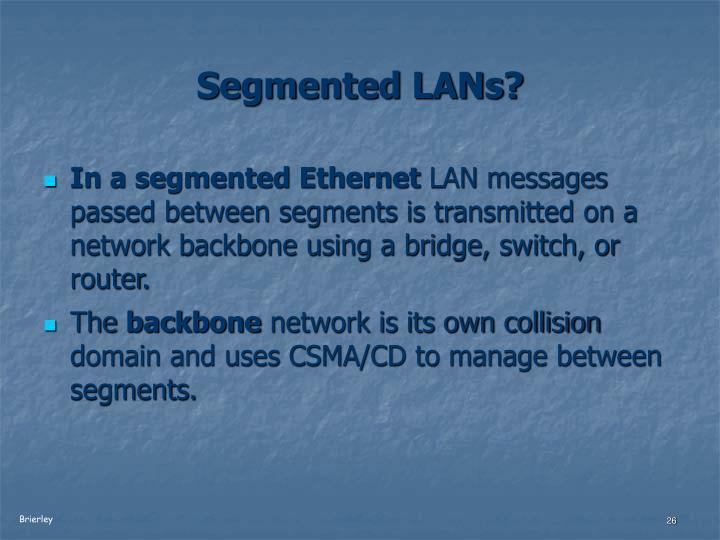Segmented LANs?