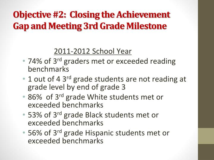 Objective 2 closing the achievement gap and meeting 3rd grade milestone