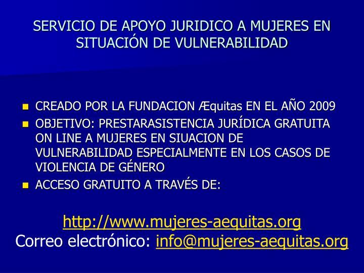 SERVICIO DE APOYO JURIDICO A MUJERES EN SITUACIÓN DE VULNERABILIDAD