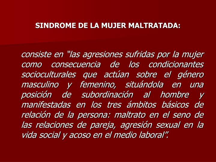 SINDROME DE LA MUJER MALTRATADA: