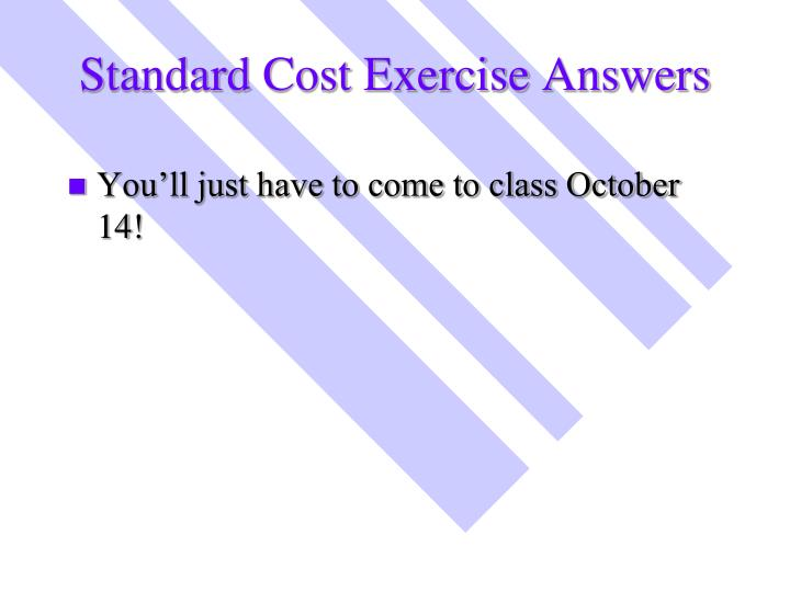 Standard Cost Exercise Answers