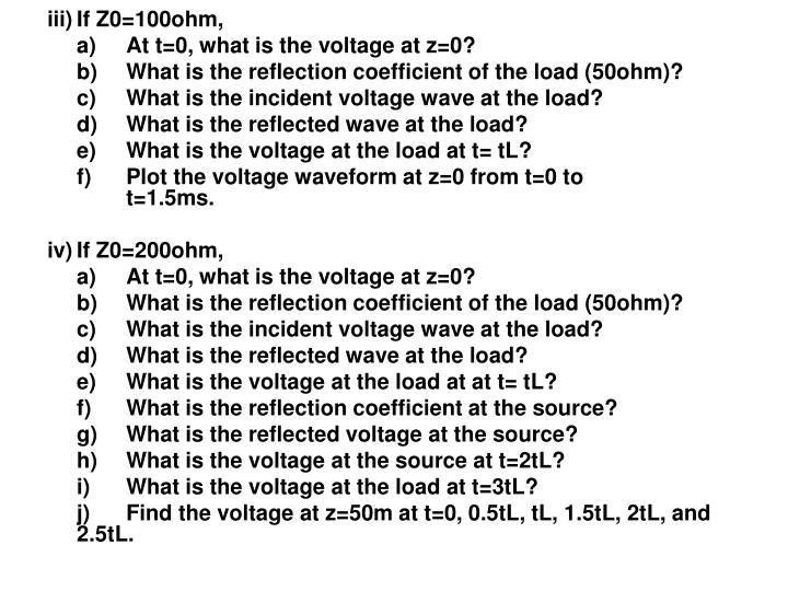 iii)If Z0=100ohm,