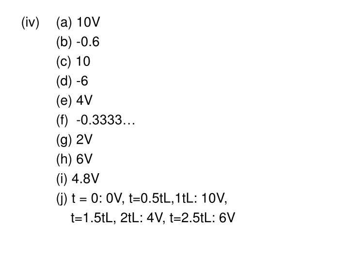 (iv) (a) 10V