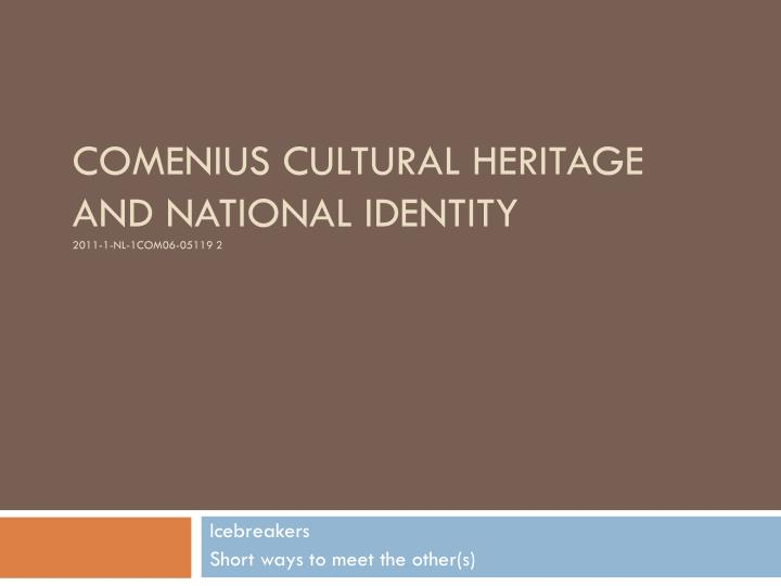 Comenius cultural heritage and national identity 2011 1 nl 1com06 05119 2