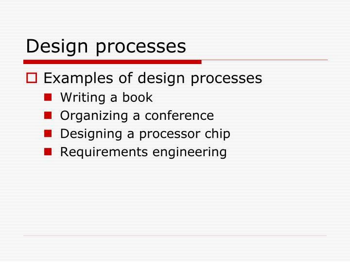 Design processes