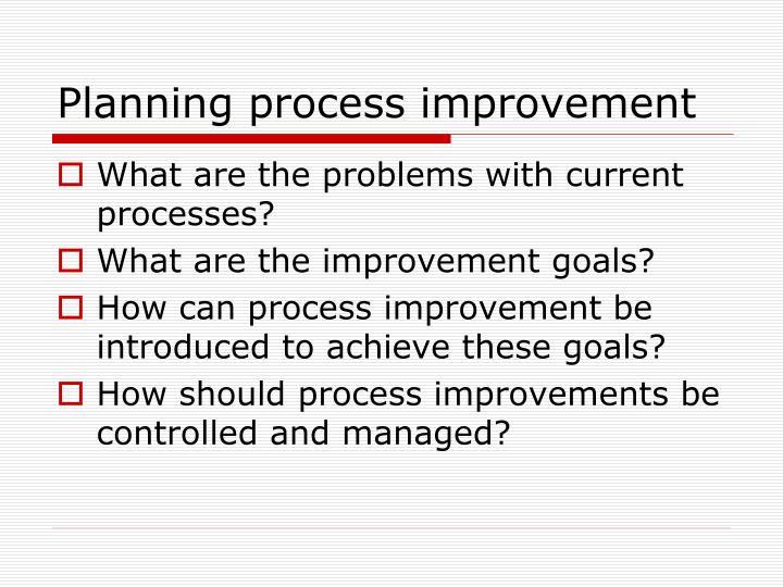 Planning process improvement