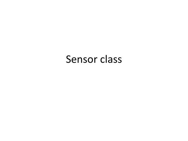 Sensor class