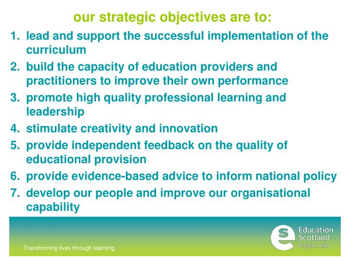 our strategic objectives are to: