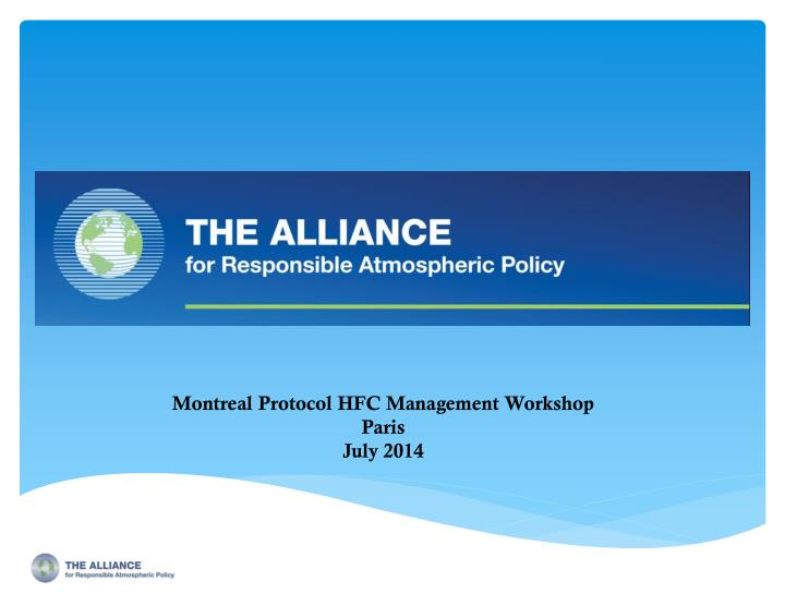 Montreal protocol hfc management workshop paris july 2014