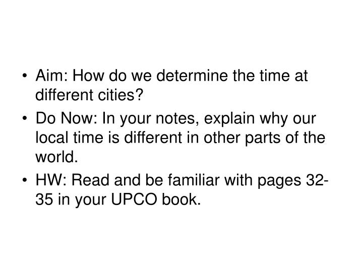 Aim: How do we determine the time at different cities?