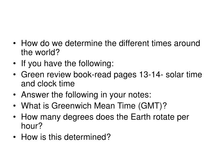 How do we determine the different times around the world?