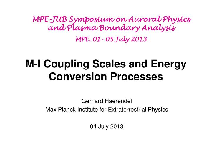 M i coupling scales and energy conversion processes