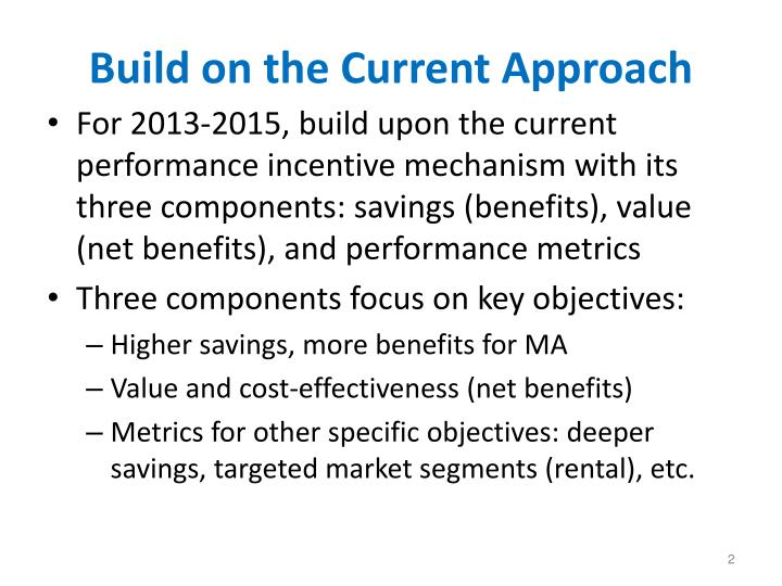 Build on the Current Approach