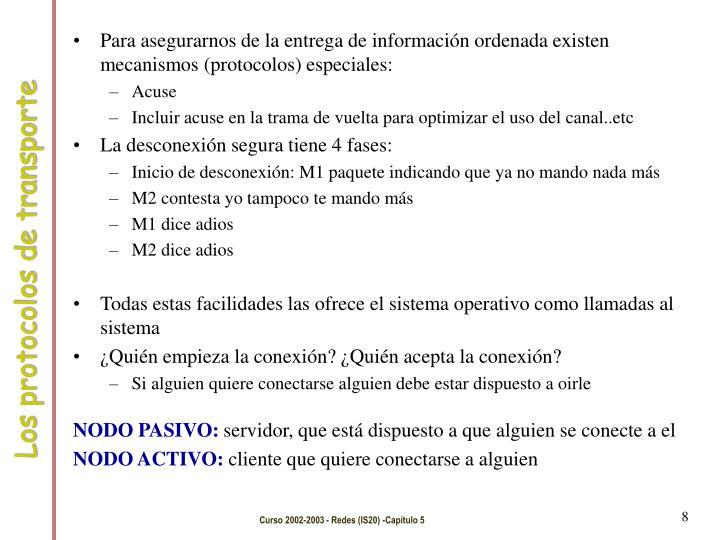 Para asegurarnos de la entrega de información ordenada existen mecanismos (protocolos) especiales: