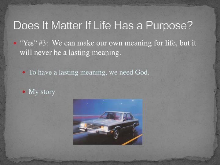 Does It Matter If Life Has a Purpose?