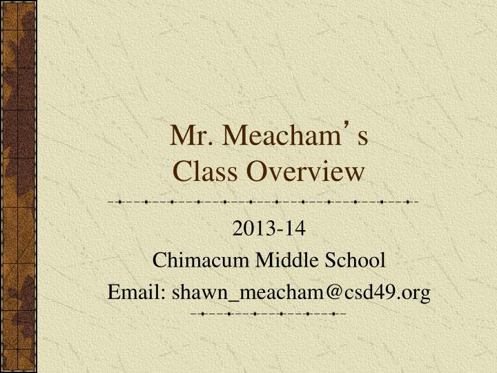 Mr meacham s class overview