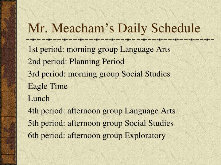Mr meacham s daily schedule
