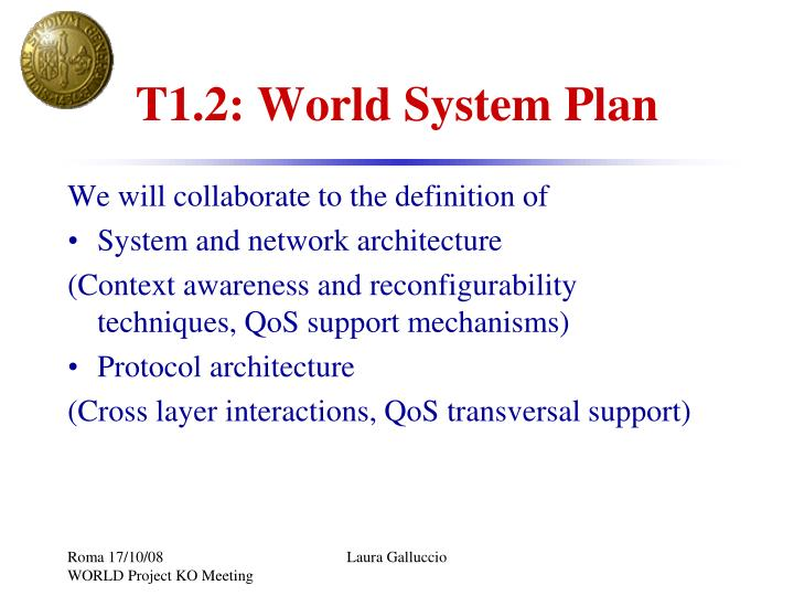T1 2 world system plan