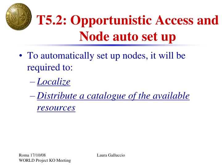 T5.2: Opportunistic Access and Node auto set up
