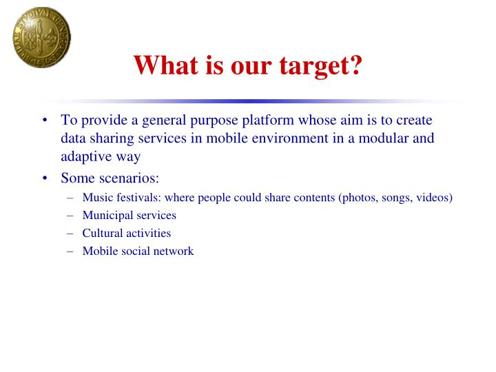 What is our target?