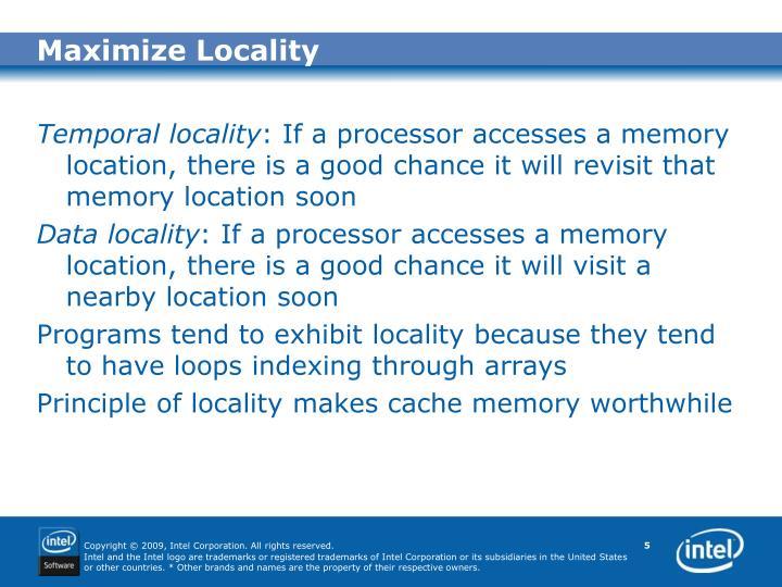 Maximize Locality
