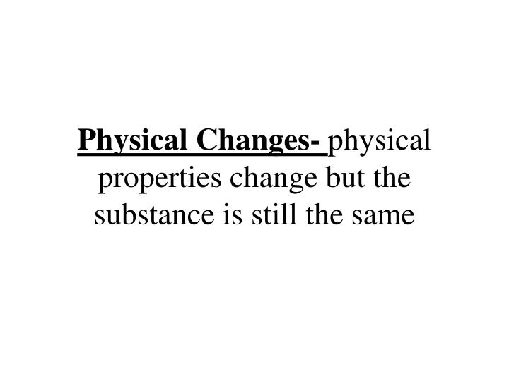 Physical Changes-