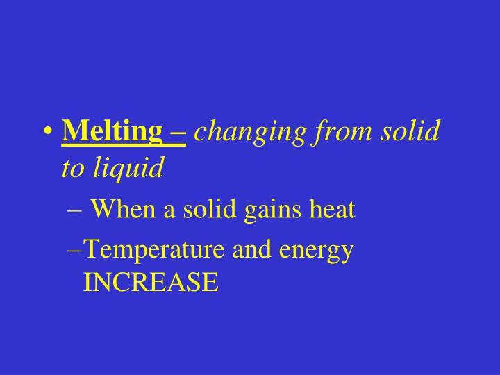 Melting –