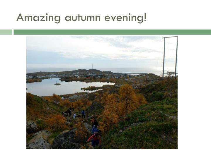 Amazing autumn evening!