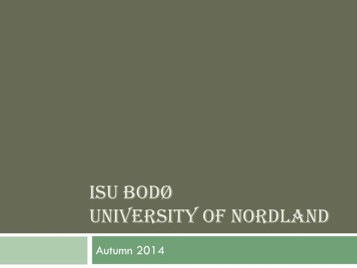 Isu bod university of nordland