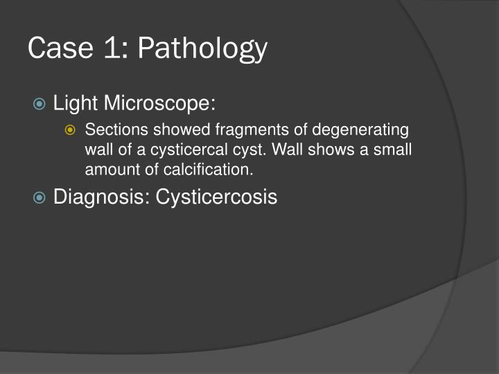 Case 1: Pathology