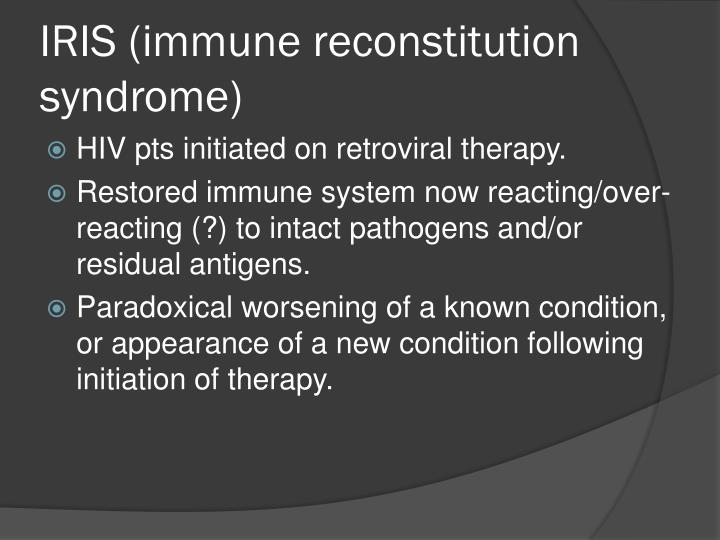 IRIS (immune reconstitution syndrome)