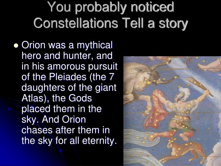 You probably noticed Constellations Tell a story