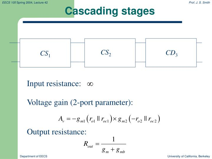 Cascading stages