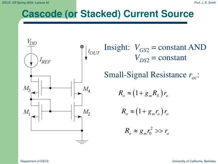 Cascode (or Stacked) Current Source