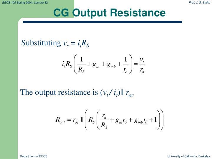 CG Output Resistance