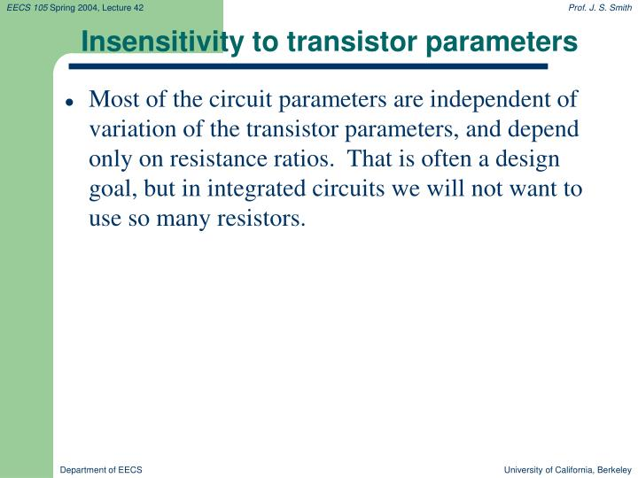 Insensitivity to transistor parameters