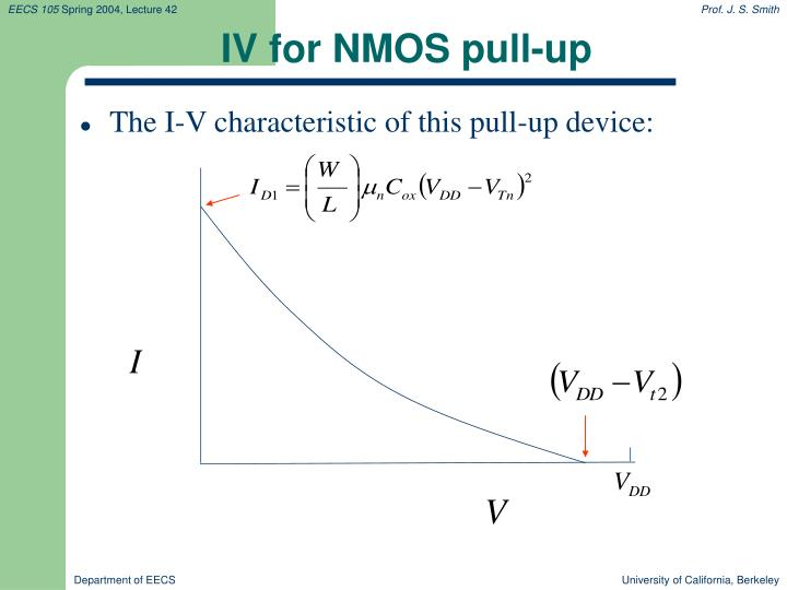IV for NMOS pull-up