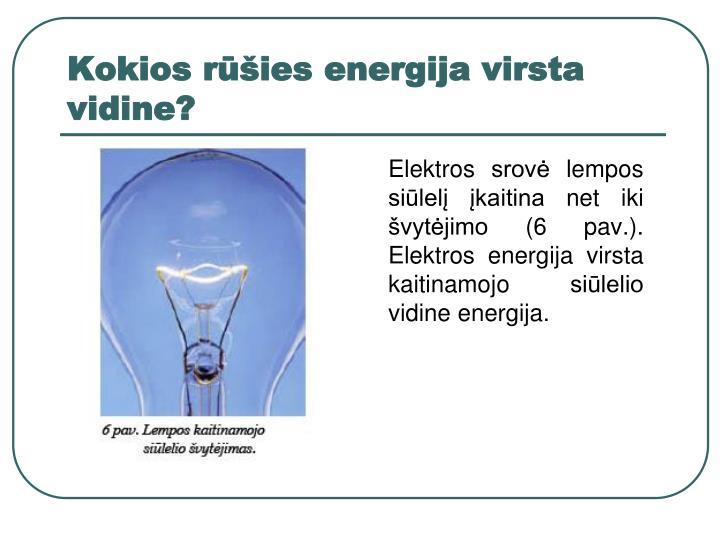 Kokios rūšies energija virsta vidine?