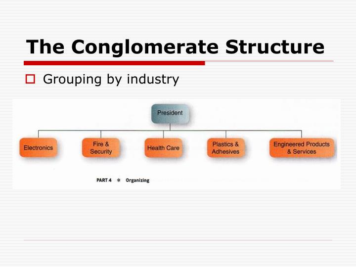 The Conglomerate Structure