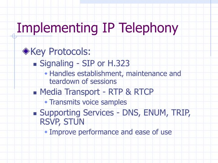 Implementing IP Telephony