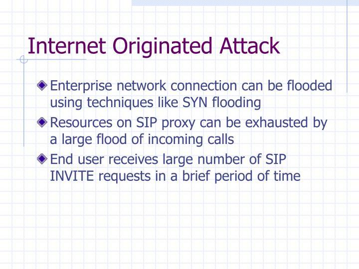Internet Originated Attack