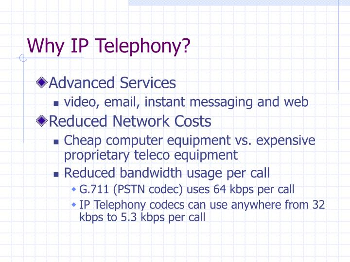 Why IP Telephony?