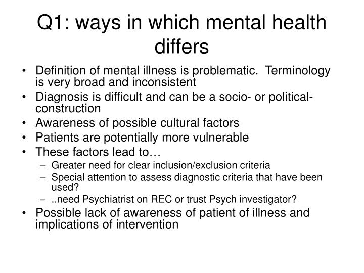 Q1: ways in which mental health differs