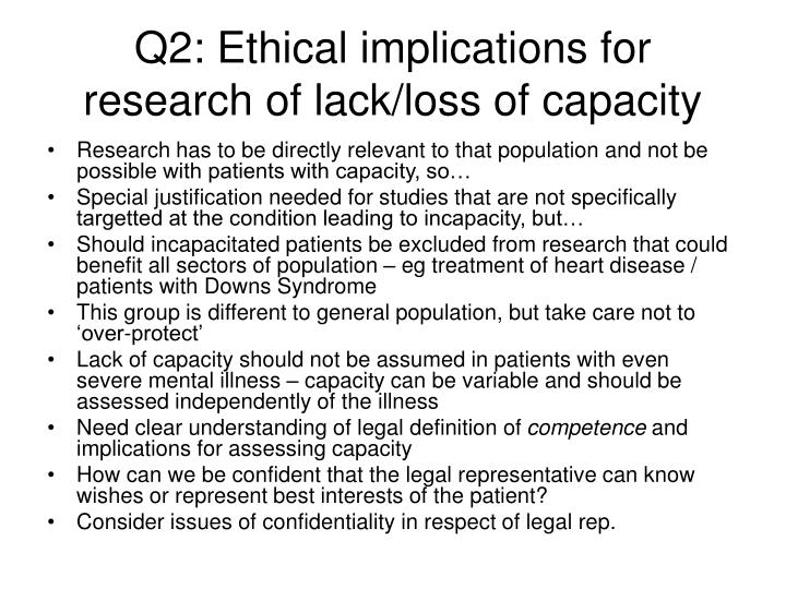 Q2: Ethical implications for research of lack/loss of capacity