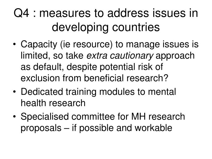 Q4 : measures to address issues in developing countries