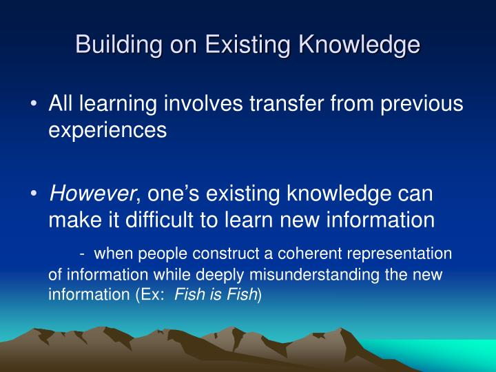 Building on Existing Knowledge