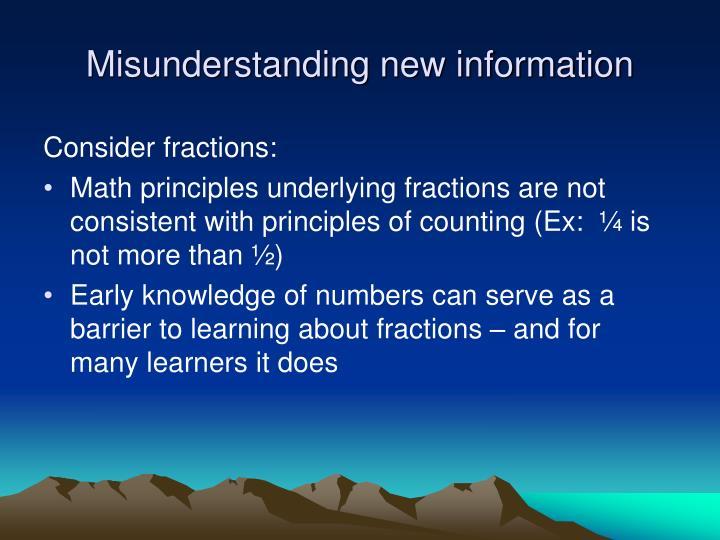 Misunderstanding new information