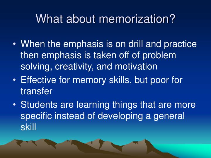 What about memorization?
