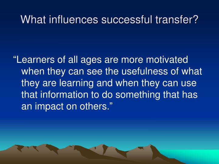 What influences successful transfer?