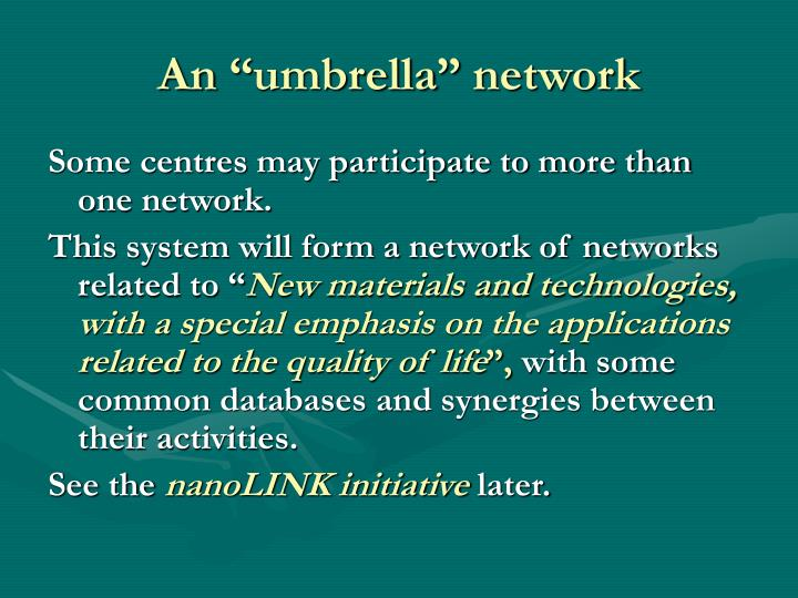 "An ""umbrella"" network"